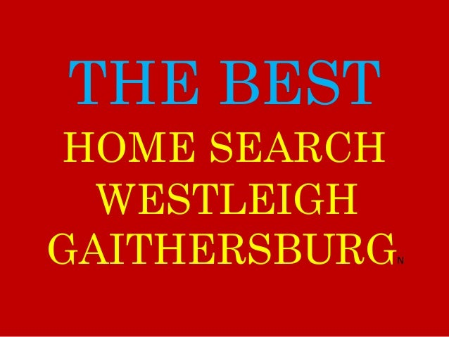 THE BEST WESTLEIGH GAITHERSBURGN HOME SEARCH