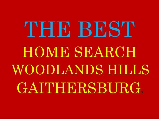 THE BEST WOODLANDS HILLS GAITHERSBURGN HOME SEARCH
