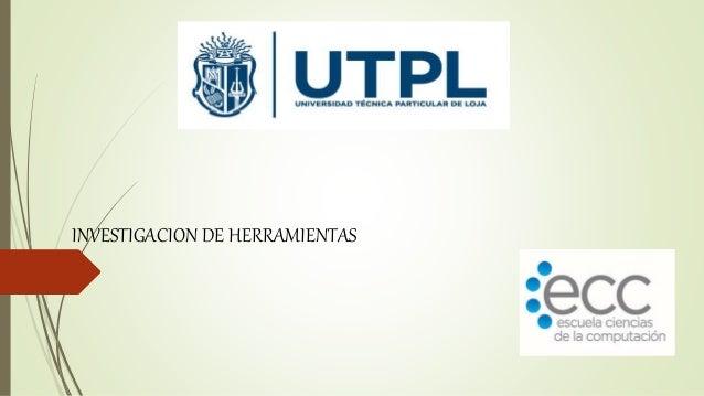 INVESTIGACION DE HERRAMIENTAS
