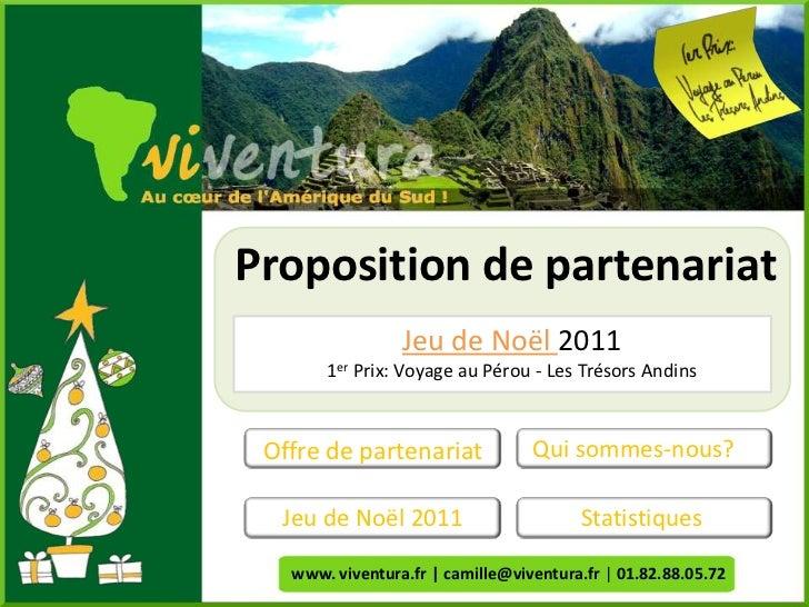 Proposition de partenariat                 Jeu de Noël 2011       1er Prix: Voyage au Pérou - Les Trésors Andins Offre de ...