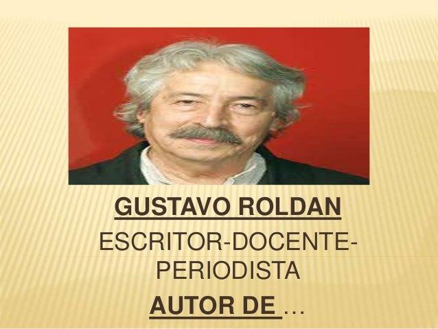 GUSTAVO ROLDAN ESCRITOR-DOCENTE- PERIODISTA AUTOR DE …