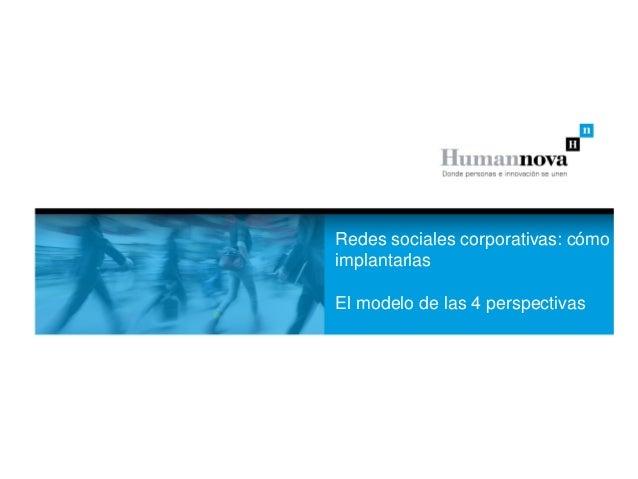 Redes sociales corporativas: cómoimplantarlasEl modelo de las 4 perspectivas
