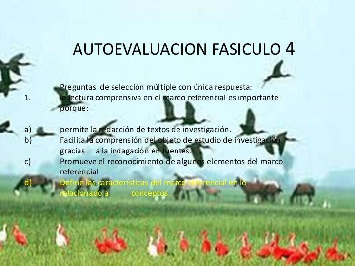 AUTOEVALUACION FASICULO 4     Preguntas de selección múltiple con única respuesta:1.   la lectura comprensiva en el marco ...