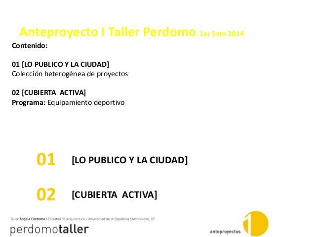 Contenido: 01 [LO PUBLICO Y LA CIUDAD] Colección heterogénea de proyectos 02 [CUBIERTA ACTIVA] Programa: Equipamiento depo...