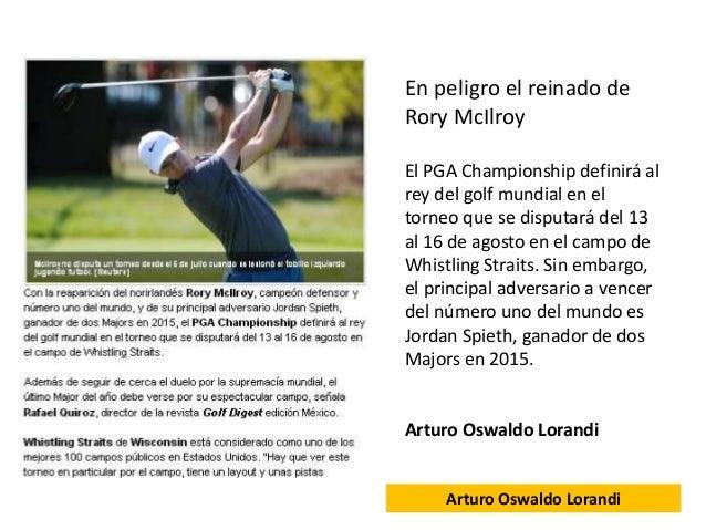 En peligro el reinado de Rory McIlroy El PGA Championship definirá al rey del golf mundial en el torneo que se disputará d...
