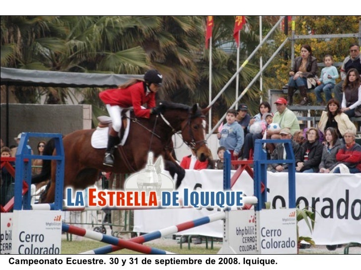 Campeonato Ecuestre. 30 y 31 de septiembre de 2008. Iquique.
