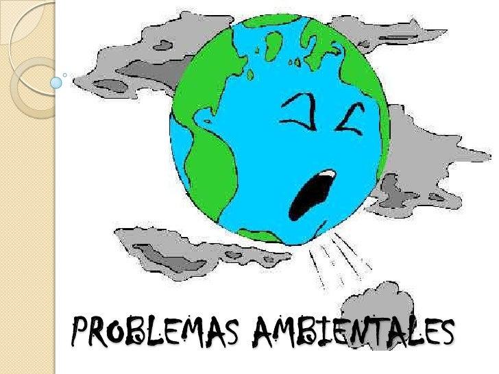 PROBLEMAS AMBIENTALES<br />