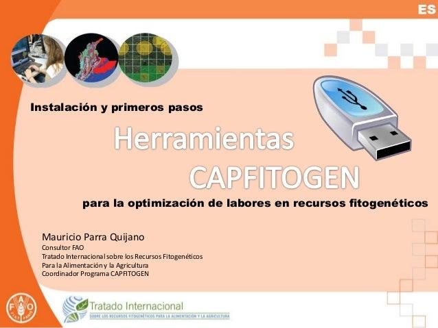 Instalación y primeros pasos para la optimización de labores en recursos fitogenéticos Mauricio Parra Quijano Consultor FA...