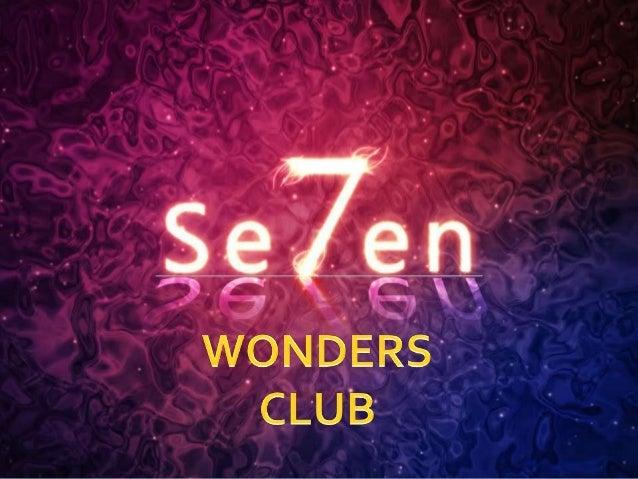 SEVEN WONDERS CLUB