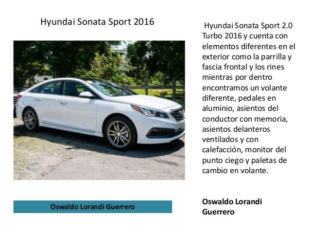 Hyundai Sonata Sport 2.0 Turbo 2016 y cuenta con elementos diferentes en el exterior como la parrilla y fascia frontal y l...