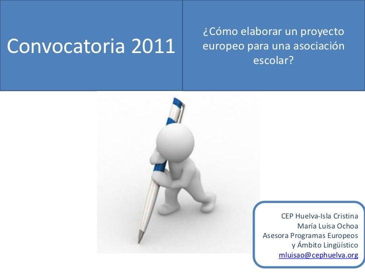 ¿Cómo elaborar un proyectoConvocatoria 2011   europeo para una asociación                             escolar?            ...