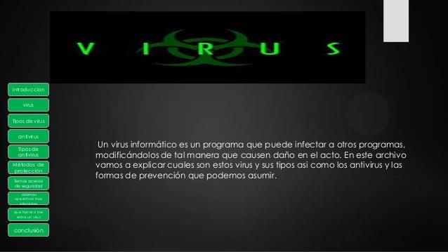 introduccionvirusTipos de virusantivirusTipos deantivirusMétodos deprotecciónTemas acercade seguridadsistemasoperativos ma...