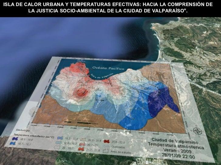 ISLA DE CALOR URBANA Y TEMPERATURAS EFECTIVAS: HACIA LA COMPRENSIÓN DE LA JUSTICIA SOCIO-AMBIENTAL DE LA CIUDAD DE VALPARA...