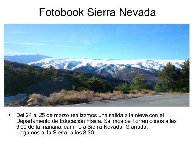 Fotobook Sierra Nevada • Del 24 al 25 de marzo realizamos una salida a la nieve con el Departamento de Educación Física. S...