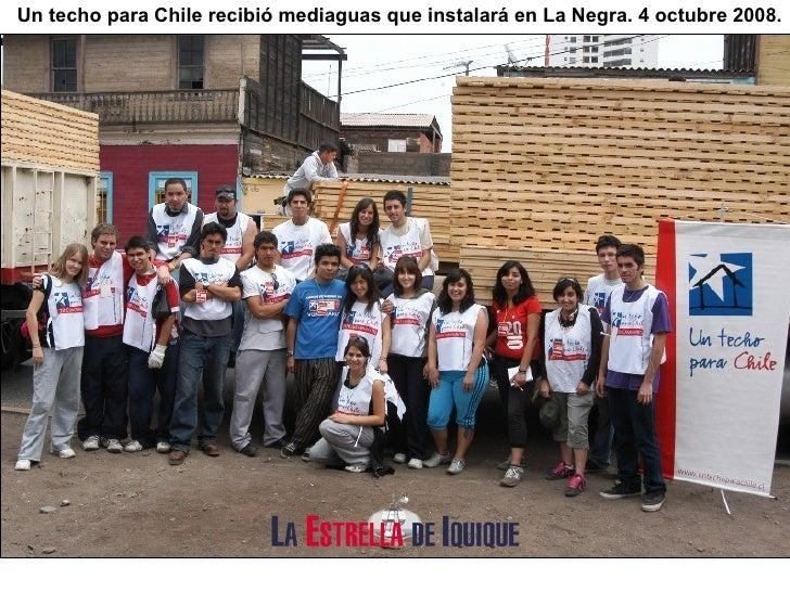 Un techo para Chile recibi ó mediaguas que instalará en La Negra. 4 octubre 2008.