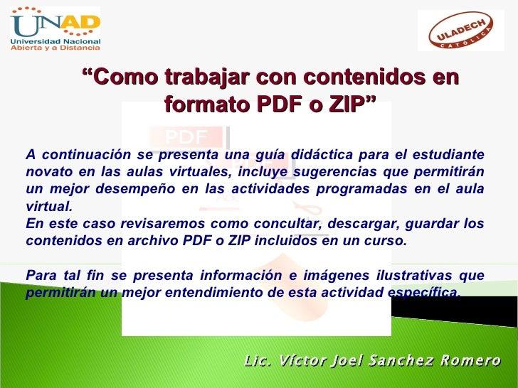 """Lic. Víctor Joel Sanchez Romero Guía didáctica para estudiantes """" Como trabajar con contenidos en formato PDF o ZIP"""" A con..."""