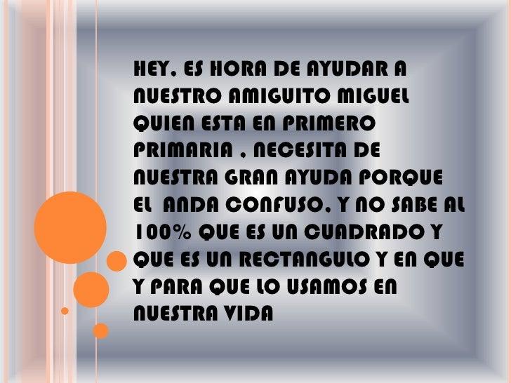 HEY, ES HORA DE AYUDAR A NUESTRO AMIGUITO MIGUEL QUIEN ESTA EN PRIMERO PRIMARIA , NECESITA DE NUESTRA GRAN AYUDA PORQUE EL...