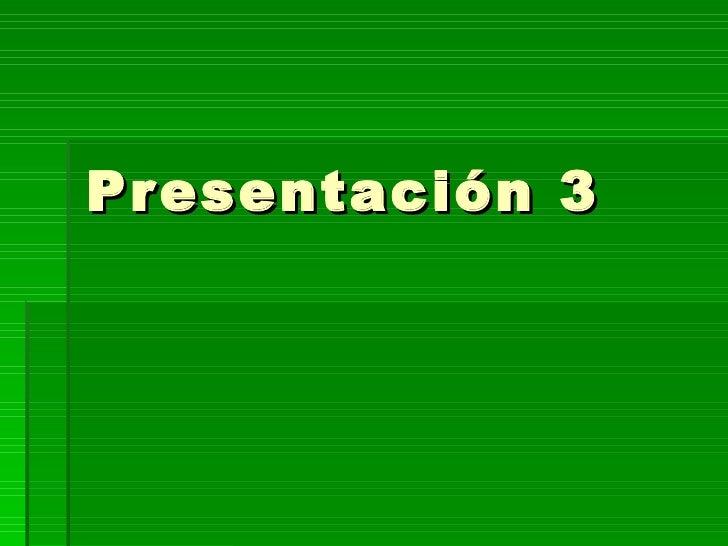 Presentación 3