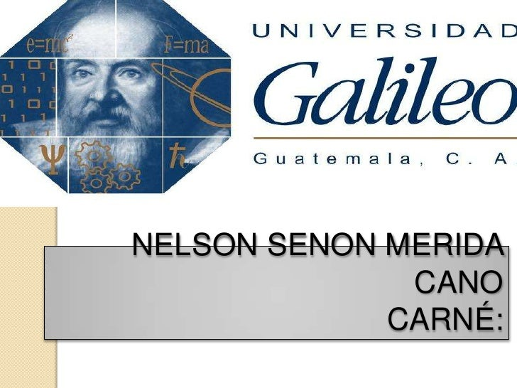 NELSON SENON MERIDA               CANO              CARNÉ:
