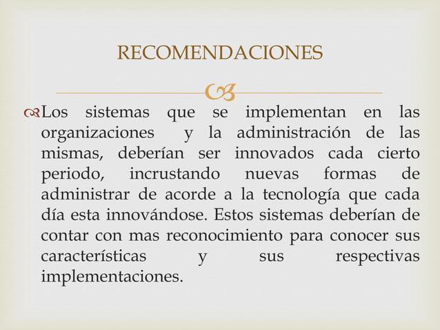 Los sistemas que se implementan en las organizaciones y la administración de las mismas, deberían ser innovados cada cie...
