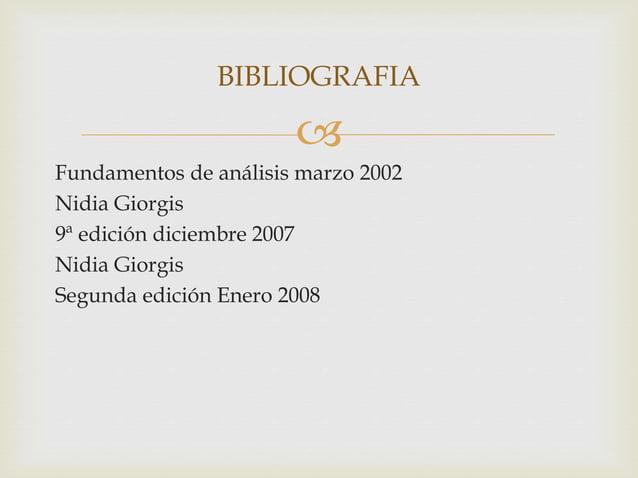  Fundamentos de análisis marzo 2002 Nidia Giorgis 9ª edición diciembre 2007 Nidia Giorgis Segunda edición Enero 2008 BIBL...