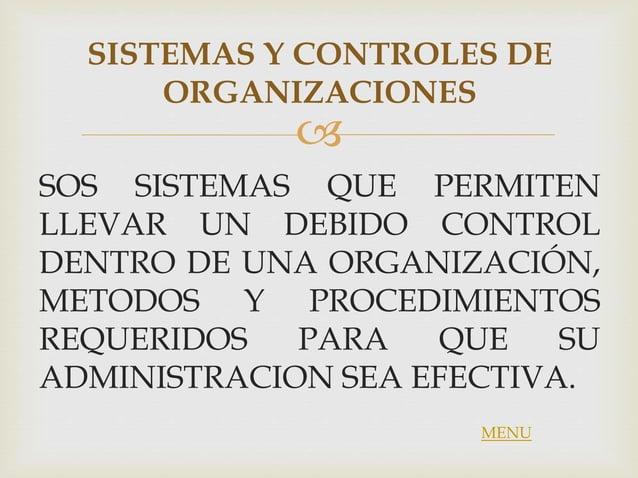  SOS SISTEMAS QUE PERMITEN LLEVAR UN DEBIDO CONTROL DENTRO DE UNA ORGANIZACIÓN, METODOS Y PROCEDIMIENTOS REQUERIDOS PARA ...