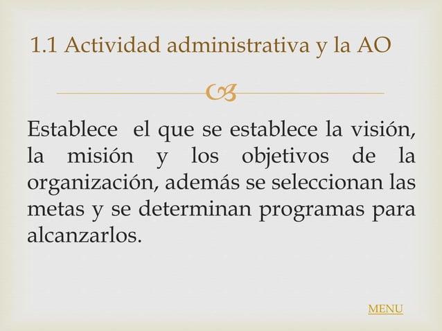  Establece el que se establece la visión, la misión y los objetivos de la organización, además se seleccionan las metas y...