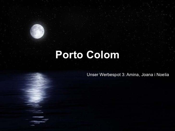 Porto Colom Unser Werbespot 3: Amina, Joana i Noelia