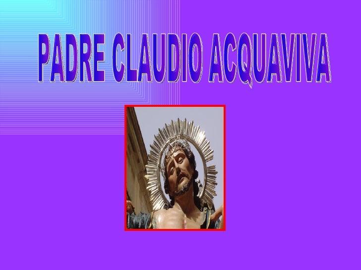 PADRE CLAUDIO ACQUAVIVA
