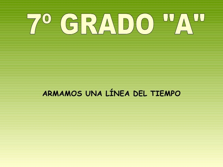 """7º GRADO """"A"""" ARMAMOS UNA LÍNEA DEL TIEMPO"""