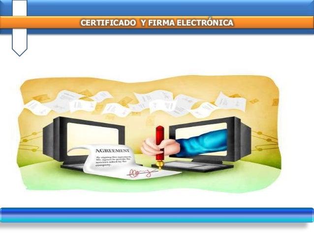 CERTIFICADO Y FIRMA ELECTRÓNICA