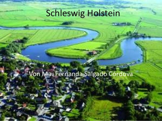 Schleswig Holstein  Von Ma. Fernanda Salgado Córdova
