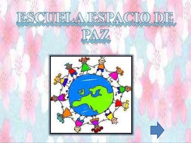 La Paz es una tarea colectiva que tiene su verdadero significado en los espacios concretos donde se desarrolla la conviven...
