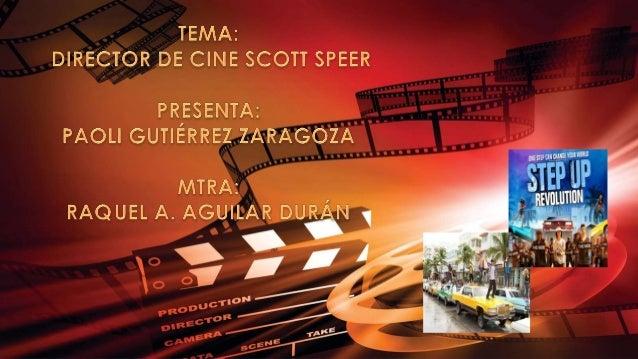 SCOTT SPEER El director de cine y videos musicales Scott Speer, nació el 5 de junio de 1982 en la ciudad de San Diego (Cal...