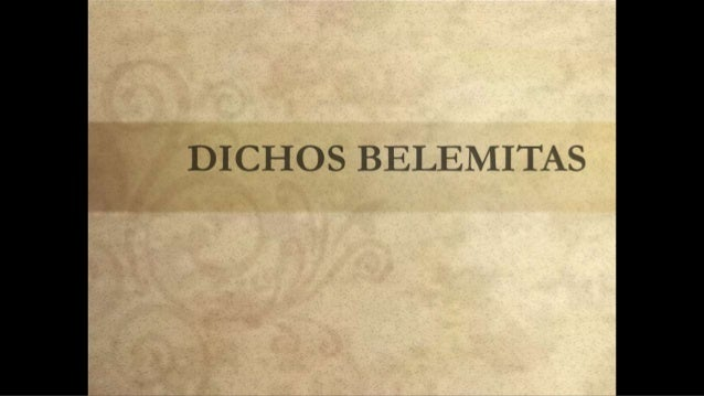 DICHOS BELEMITAS