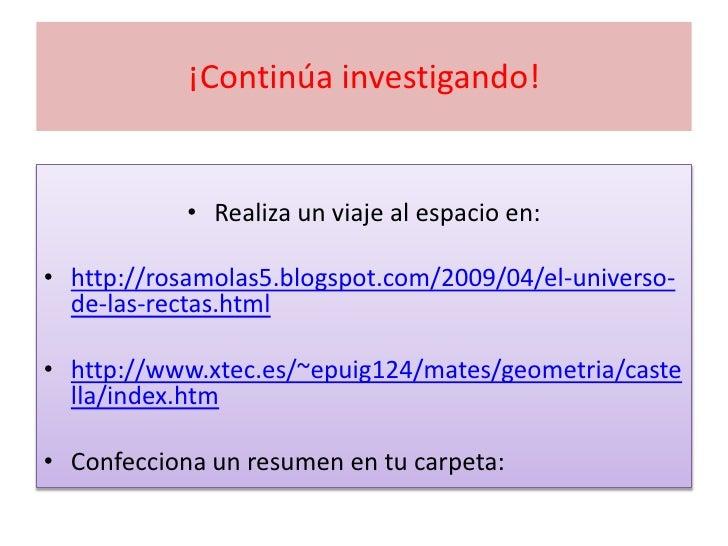 ¡Continúa investigando!               • Realiza un viaje al espacio en:  • http://rosamolas5.blogspot.com/2009/04/el-unive...