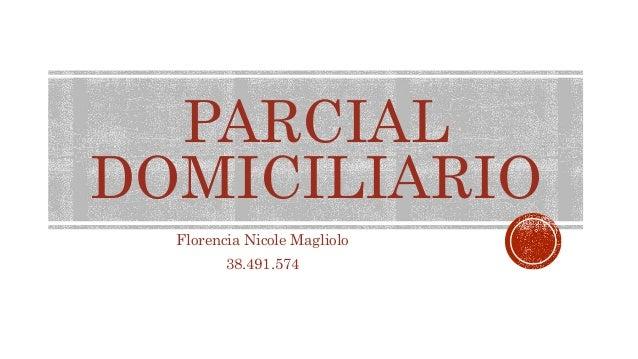 PARCIAL DOMICILIARIO Florencia Nicole Magliolo 38.491.574