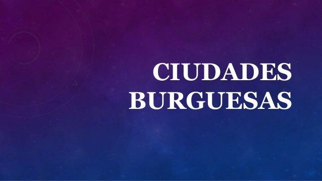 CIUDADES BURGUESAS