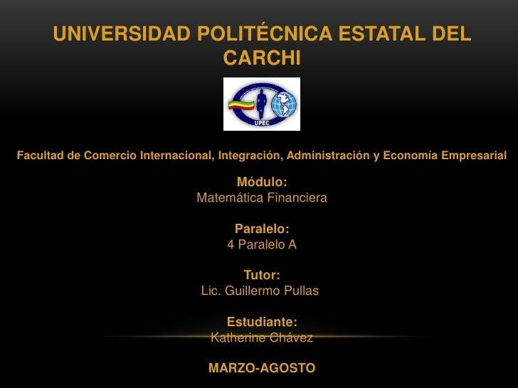 UNIVERSIDAD POLITÉCNICA ESTATAL DEL                    CARCHIFacultad de Comercio Internacional, Integración, Administraci...