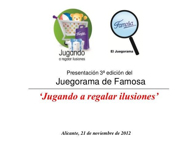 Presentación 3ª edición del  Juegorama de Famosa  'Jugando a regalar ilusiones'  Alicante, 21 de noviembre de 2012