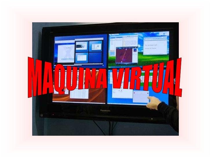 MAQUINA VIRTUAL<br />