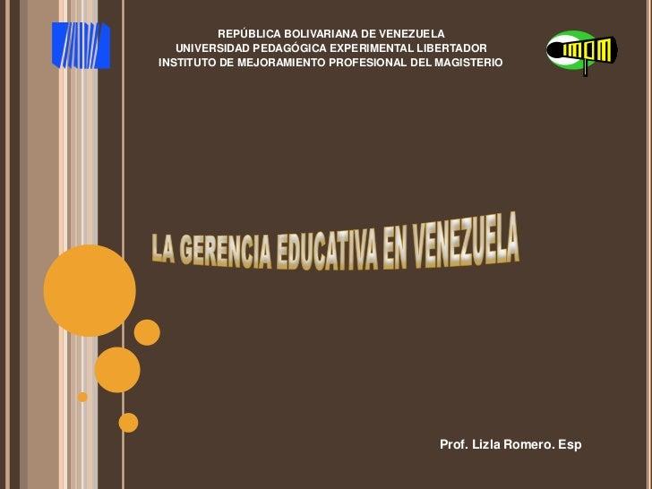 REPÚBLICA BOLIVARIANA DE VENEZUELA<br />UNIVERSIDAD PEDAGÓGICA EXPERIMENTAL LIBERTADOR<br />INSTITUTO DE MEJORAMIENTO PROF...