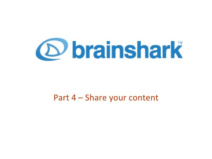 Part 4 – Share your content