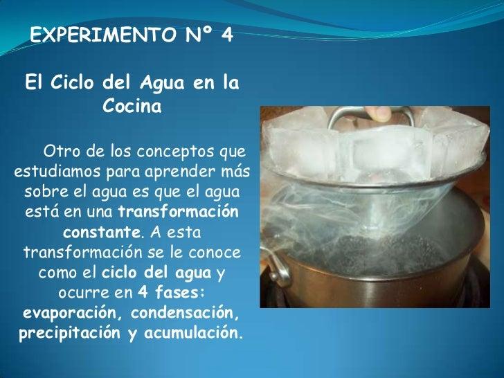 EXPERIMENTO Nº 4 El Ciclo del Agua en la          Cocina    Otro de los conceptos queestudiamos para aprender más  sobre e...