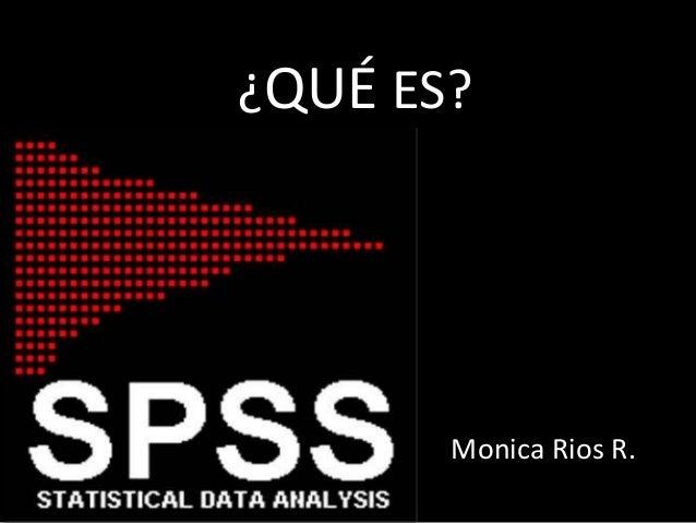 ¿QUÉ ES? Monica Rios R.