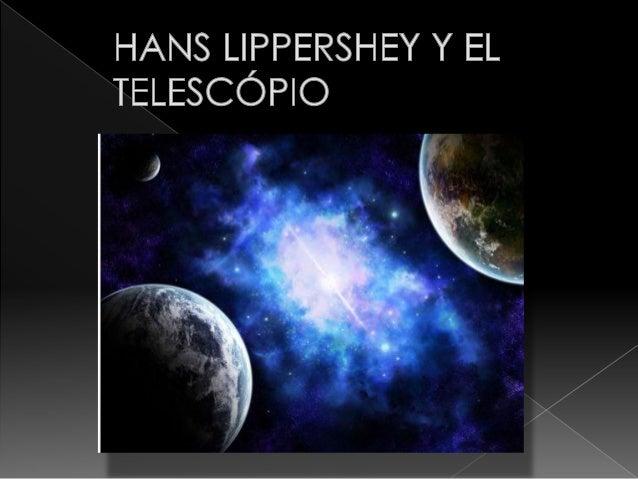 Hans Lippershey, también conocidcomo Johann Lippershey, fue un científico, inventor, astrónomo y fabricante de lentes. Es ...