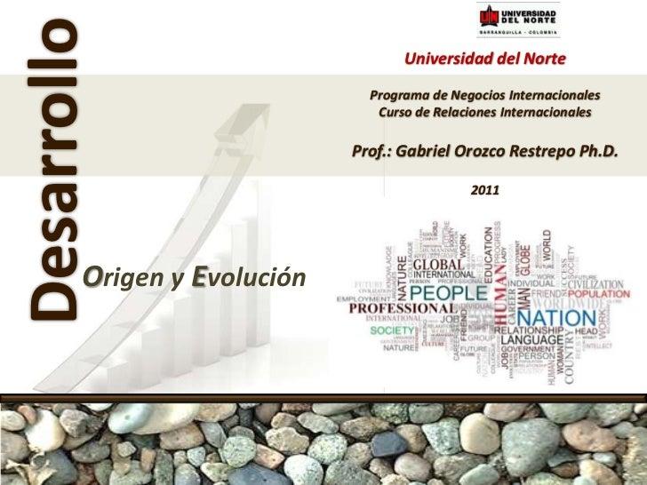 Presentación 4 - El Desarrollo, origen y evolucion