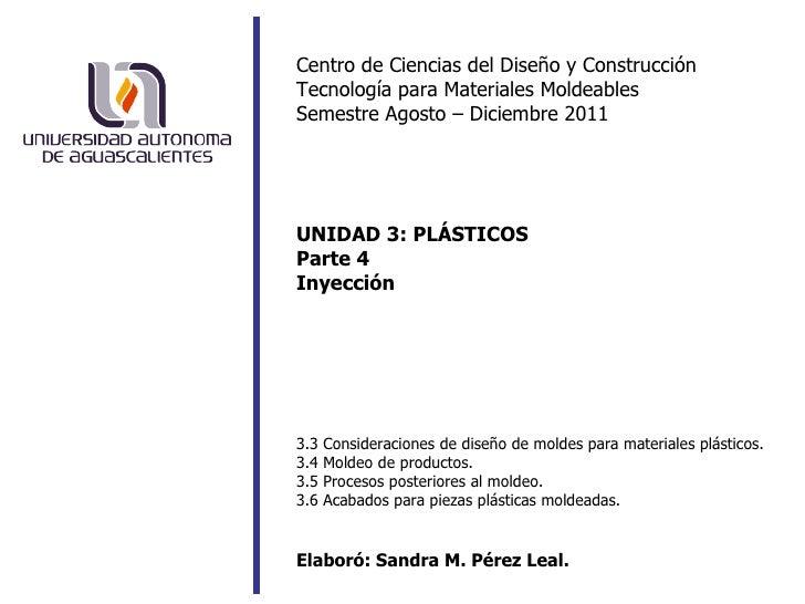 Centro de Ciencias del Diseño y Construcción Tecnología para Materiales Moldeables Semestre Agosto – Diciembre 2011 UNIDAD...