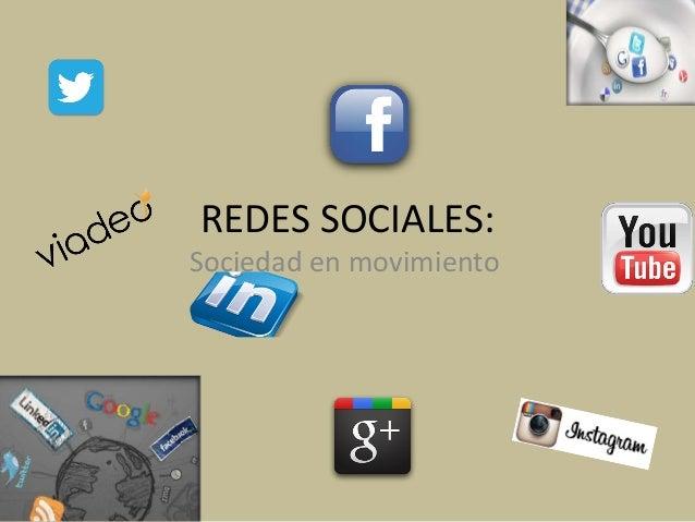 REDES SOCIALES: Sociedad en movimiento