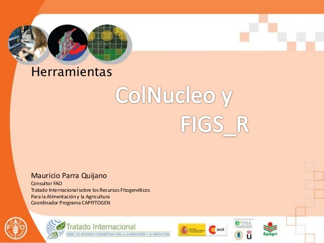 Herramientas Mauricio Parra Quijano Consultor FAO Tratado Internacional sobre los Recursos Fitogenéticos Para la Alimentac...